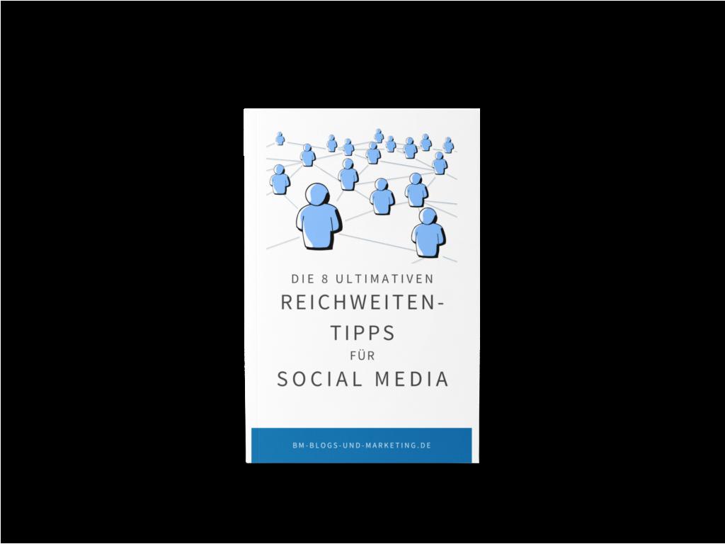 Die 8 ultimativen Reichweiten-Tipps für Social Media als gratis E-Book zum Download